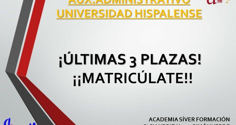 ¡¡Últimas plazas Auxiliar Administrativo Universidad Hispalense!!